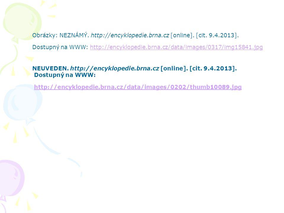 Obrázky: NEZNÁMÝ. http://encyklopedie. brna. cz [online]. [cit. 9. 4